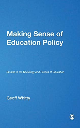 9780761974512: Making Sense of Education Policy: Studies in the Sociology and Politics of Education (1-off Series)