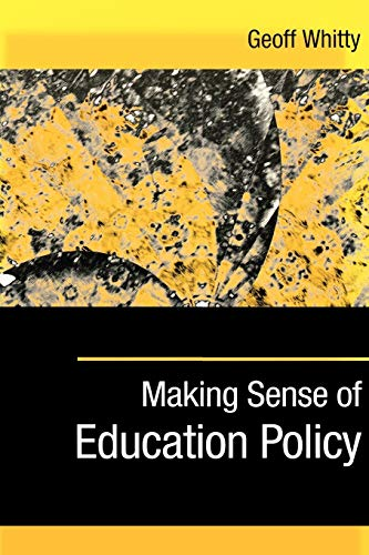 9780761974529: Making Sense of Education Policy: Studies in the Sociology and Politics of Education (1-off Series)
