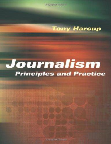 9780761974987: Journalism: Principles and Practice
