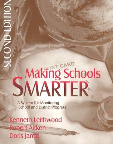 Making Schools Smarter: A System for Monitoring School and District Progress: Jantzi, Doris, Aitken...