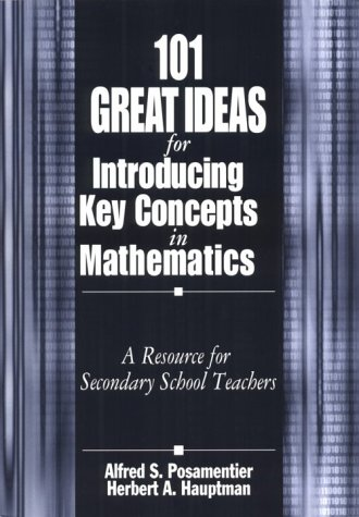 101 Great Ideas for Introducing Key Concepts: Alfred S. Posamentier,