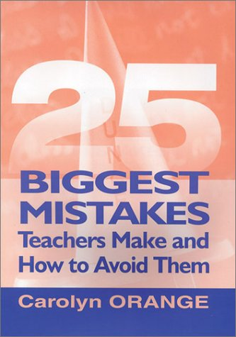 9780761975168: 25 Biggest Mistakes Teachers Make and How to Avoid Them