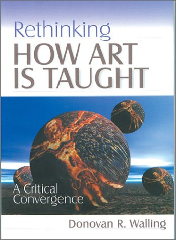 9780761975182: Rethinking How Art Is Taught: A Critical Convergence