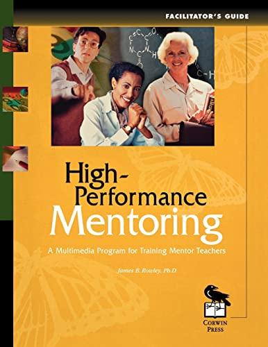 9780761975267: High-Performance Mentoring Facilitator's Guide: A Multimedia Program for Training Mentor Teachers
