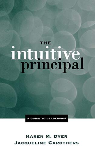 9780761975311: The Intuitive Principal: A Guide to Leadership