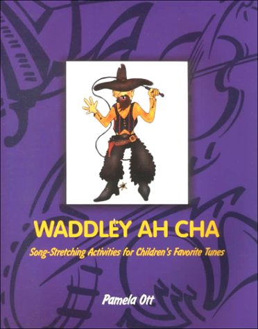 Waddley Ah Cha: Song Stretching Activities for Children's Favorite Tunes (Teaching Tunes ...