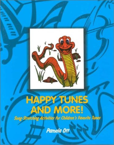 9780761975472: Happy Tunes and More!: Song-Stretching Activities for Children's Favorite Tunes