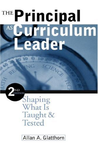 9780761975564: The Principal as Curriculum Leader: Shaping What Is Taught and Tested