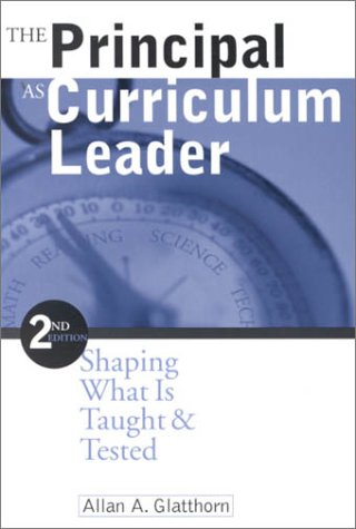 9780761975571: The Principal as Curriculum Leader: Shaping What Is Taught and Tested