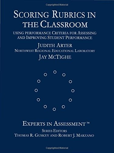 9780761975748: Scoring Rubrics in the Classroom: Using Performance Criteria for Assessing and Improving Student Performance (Experts In Assessment Series)
