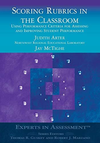 Scoring Rubrics in the Classroom: Using Performance: Judith A. Arter,