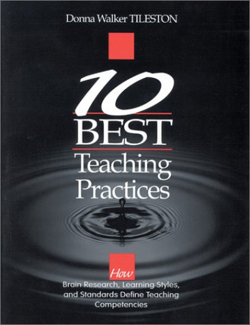 9780761975847: Ten Best Teaching Practices: How Brain Research, Learning Styles, and Standards Define Teaching Competencies