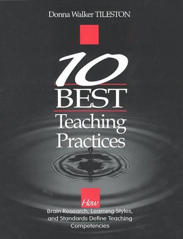 9780761975854: Ten Best Teaching Practices: How Brain Research, Learning Styles, and Standards Define Teaching Competencies