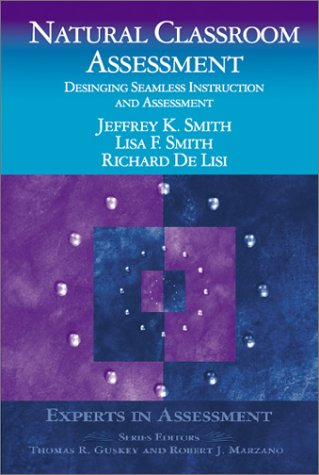 9780761975861: Natural Classroom Assessment: Designing Seamless Instruction and Assessment (Experts In Assessment Series)
