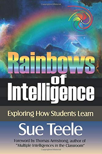 9780761976301: Rainbows of Intelligence: Exploring How Students Learn
