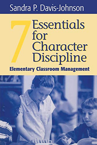 9780761976431: Seven Essentials for Character Discipline: Elementary Classroom Management
