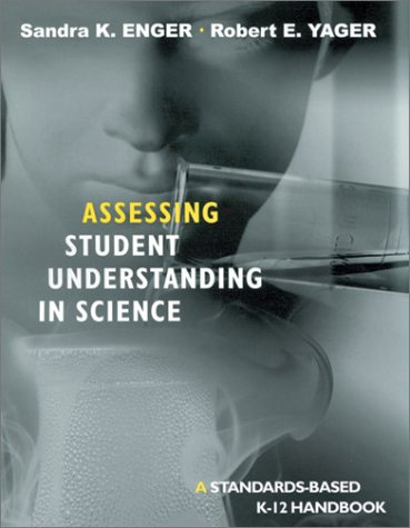 9780761976486: Assessing Student Understanding in Science: A Standards-Based K-12 Handbook