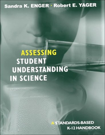 9780761976493: Assessing Student Understanding in Science: A Standards-Based K-12 Handbook