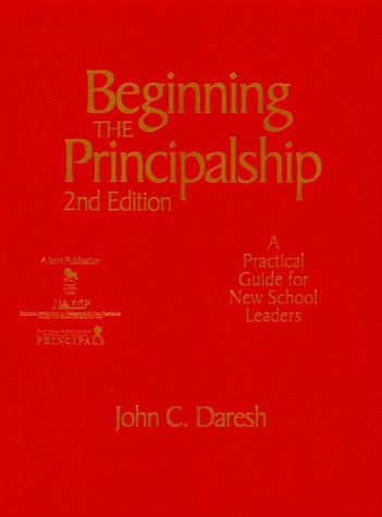 9780761976714: Beginning the Principalship: A Practical Guide for New School Leaders