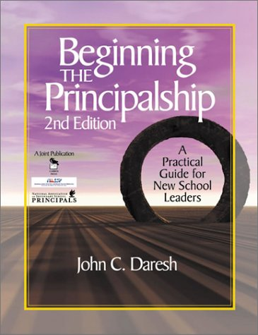 9780761976721: Beginning the Principalship: A Practical Guide for New School Leaders