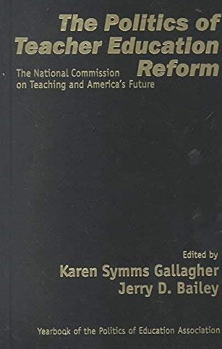 9780761976776: The Politics of Teacher Education Reform: The National Commission on Teaching and America's Future: The National Commission on Teaching and America's ... (Politics of Education Association Yearbook)