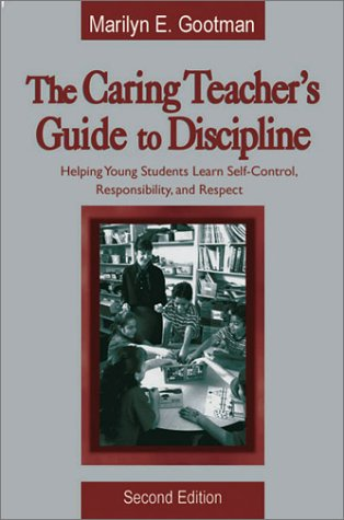 9780761976851: The Caring Teacher′s Guide to Discipline: Helping Young Students Learn Self-Control, Responsibility, and Respect
