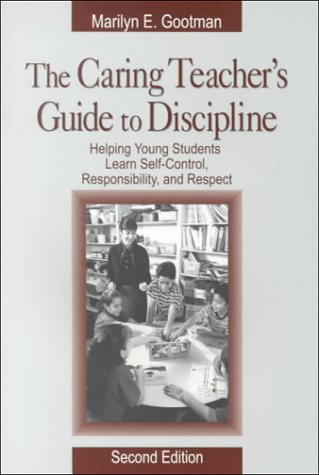9780761976868: The Caring Teacher's Guide to Discipline: Helping Young Students Learn Self-Control, Responsibility, and Respect