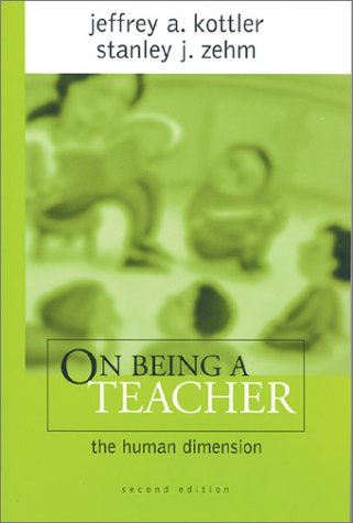 9780761976950: On Being a Teacher: The Human Dimension