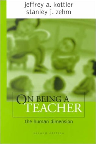 9780761976967: On Being a Teacher: The Human Dimension
