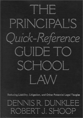 9780761977056: The Principal′s Quick-Reference Guide to School Law: Reducing Liability, Litigation, and Other Potential Legal Tangles