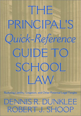9780761977063: The Principal's Quick-Reference Guide to School Law: Reducing Liability, Litigation, and Other Potential Legal Tangles