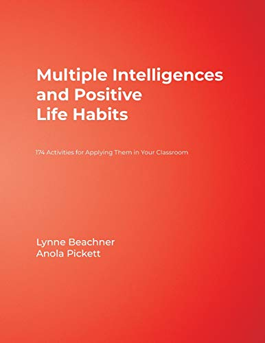 9780761977285: Multiple Intelligences and Positive Life Habits: 174 Activities for Applying Them in Your Classroom