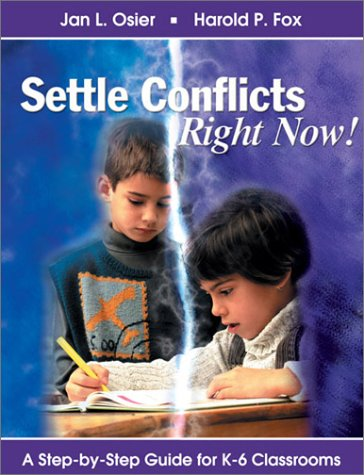 9780761977605: Settle Conflicts Right Now!: A Step-by-Step Guide for K-6 Classrooms