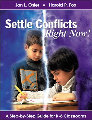9780761977612: Settle Conflicts Right Now!: A Step-by-Step Guide for K-6 Classrooms
