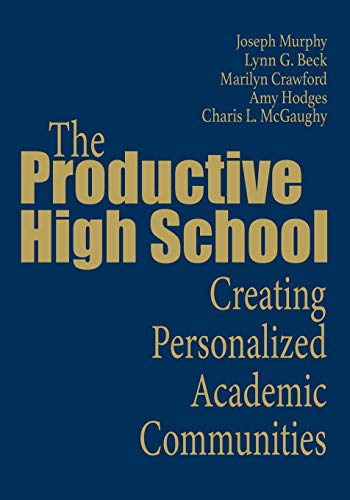 9780761977780: The Productive High School: Creating Personalized Academic Communities