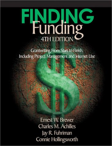 9780761977971: Finding Funding: Grantwriting From Start to Finish, Including Project Management and Internet Use