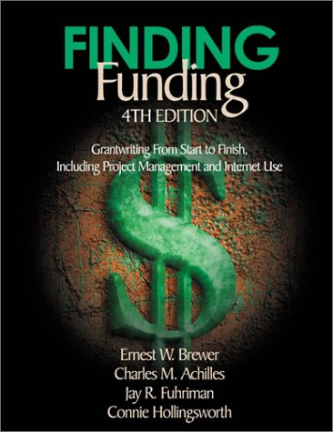 9780761977988: Finding Funding: Grantwriting From Start to Finish, Including Project Management and Internet Use