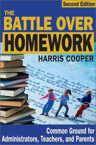 9780761978206: The Battle Over Homework: Common Ground for Administrators, Teachers, and Parents