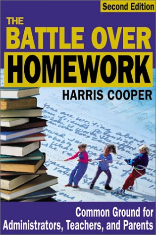 9780761978213: The Battle Over Homework: Common Ground for Administrators, Teachers, and Parents