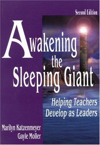 9780761978299: Awakening the Sleeping Giant: Helping Teachers Develop as Leaders