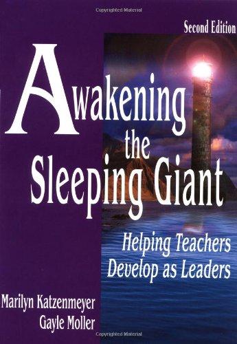 9780761978305: Awakening the Sleeping Giant: Helping Teachers Develop as Leaders