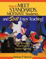 9780761978428: How to Meet Standards, Motivate Students, and Still Enjoy Teaching!: Four Practices That Improve Student Learning