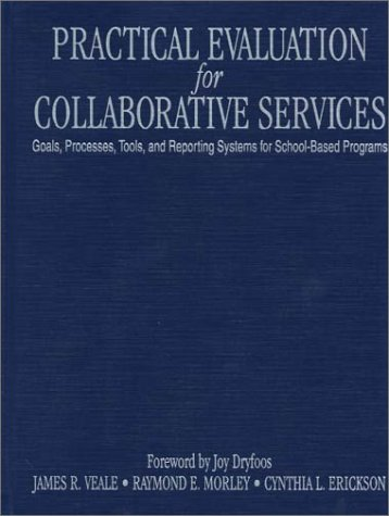 9780761978435: Practical Evaluation for Collaborative Services: Goals, Processes, Tools, and Reporting Systems for School-Based Programs