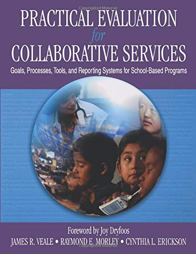 9780761978442: Practical Evaluation for Collaborative Services: Goals, Processes, Tools, and Reporting Systems for School-Based Programs