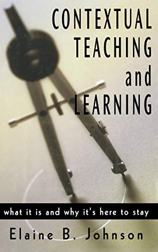 9780761978640: Contextual Teaching and Learning: What It Is and Why It′s Here to Stay
