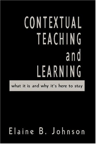 9780761978657: Contextual Teaching and Learning: What It Is and Why It′s Here to Stay