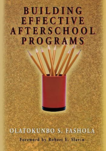9780761978787: Building Effective Afterschool Programs