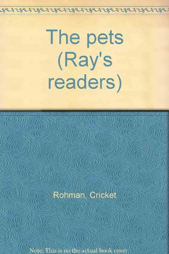 The pets (Ray's readers) (0761980806) by Cricket Rohman