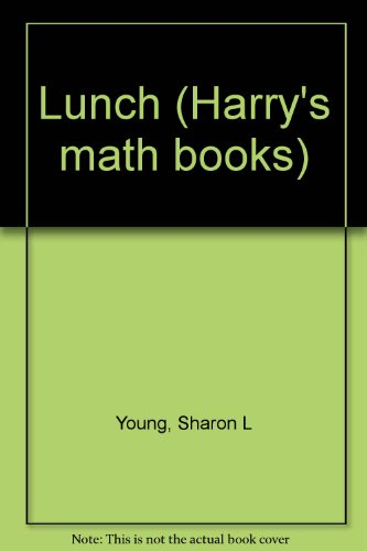 Lunch (Harry's math books): Young, Sharon L