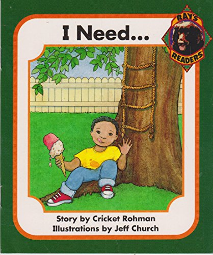 I need (Ray's readers) (0761984135) by Rohman, Cricket